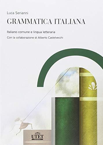Grammatica italiana por Luca Serianni