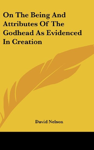 On the Being and Attributes of the Godhead as Evidenced in Creation