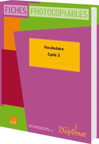 Vocabulaire Cycle 2 : Fiches photocopiables
