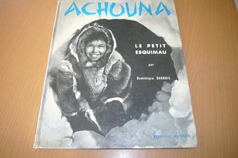 Le Petit Esquimau - Achouna, le petit