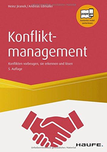 Konfliktmanagement.: Konflikten vorbeugen, sie erkennen und lösen (Haufe Fachbuch)