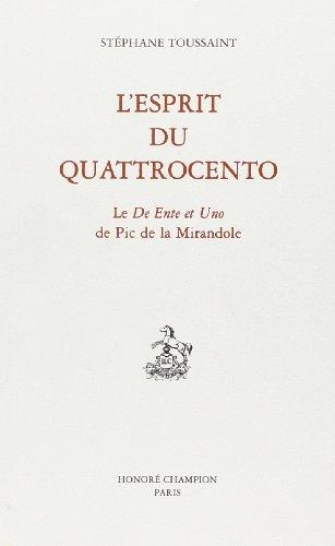 L'esprit du Quattrocento. : Pic de la Mirandole, De l'être et de l'un & réponses à Antonio Cittadini par Stéphane Toussaint