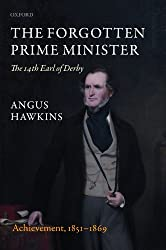 The Forgotten Prime Minister: The 14th Earl of Derby: Volume II: Achievement, 1851-1869: 2