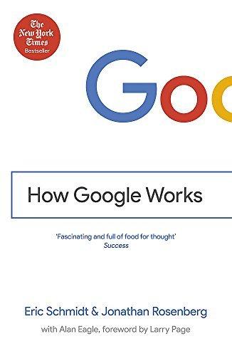 How Google Works by Schmidt, Eric, III, Rosenberg, Jonathan (2015) Paperback