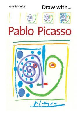 [(Draw with Pablo Picasso)] [Author: Ana Salvador] published on (March, 2008)