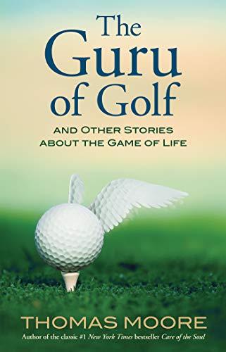 The Guru of Golf eBook: Thomas Moore: Amazon co uk: Kindle Store