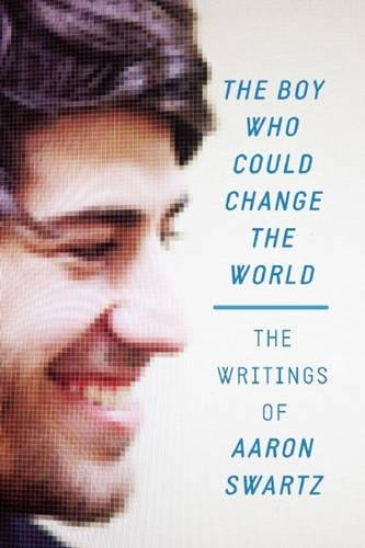 The Boy Who Could Change the World par Aaron Swartz