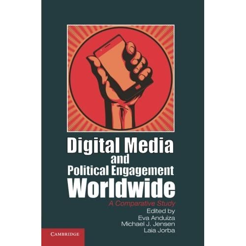 Digital Media and Political Engagement Worldwide: A Comparative Study (Communication, Society and Politics) (2012-08-23)