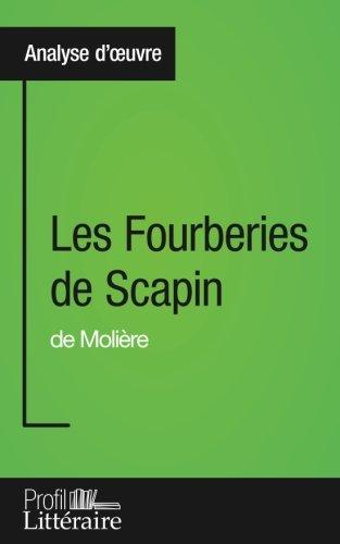 Les Fourberies de Scapin de Molière (Analyse approfondie): Approfondissez votre lecture des romans classiques et modernes avec Profil-Litteraire.fr par Aurélie Tilmant