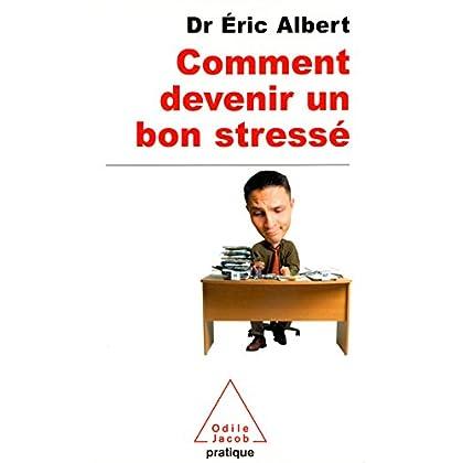 Comment devenir un bon stressé (SANTE BIEN-ETRE)