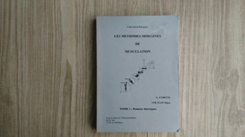 Les méthodes modernes de musculation. Compte-rendu du colloque de novembre 1988 à l'UFR STAPS de Dijon par Cometti