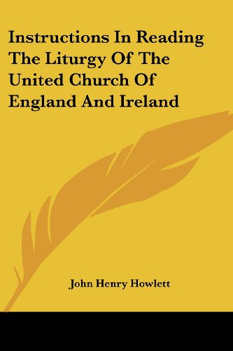 Instructions in Reading the Liturgy of the United Church of England and Ireland