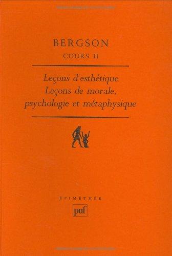 Cours, tome 2 : Leçons d'esthétique : Leçons de morale, psychologie et métaphysique par Henri Bergson