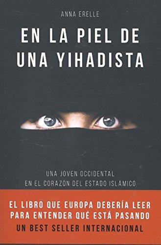En la piel de una yihadista por Anna Erelle