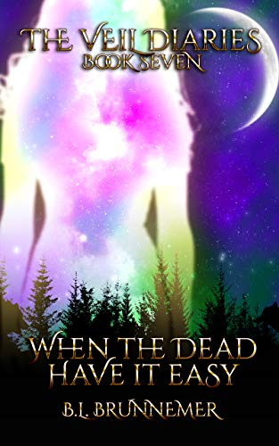 When The Dead Have It Easy (The Veil Diaries Book 7) (English Edition)