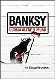 Banksy. L'uomo oltre il muro: 19,1 x 23,5 cm