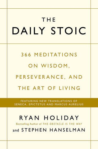 the-daily-stoic-366-meditations-on-wisdom-perseverance-and-the-art-of-living-featuring-new-translati
