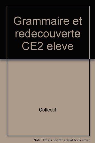 Grammaire et redécouverte, CE2. Livre de l'élève