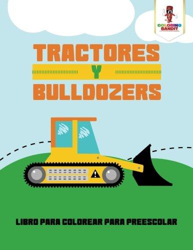 Tractores Y Bulldozers: Libro Para Colorear Para Preescolar