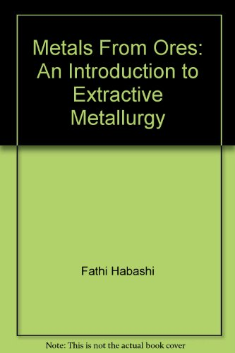 Metals from Ores: An Introduction to Extractive Metallurgy