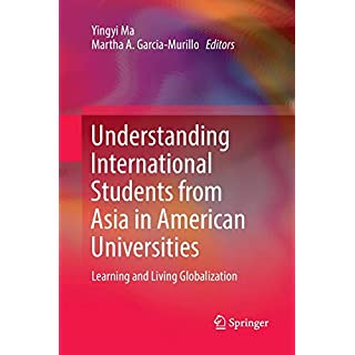 Understanding International Students from Asia in American Universities: Learning and Living Globalization
