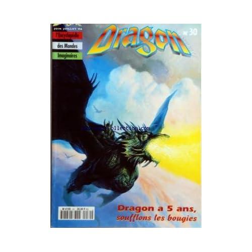 DRAGON MAGAZINE [No 30] du 01/06/1996 - HEROIC FANTASY - SCIENCE FICTION - FANTASTIQUE - ENCYCLOPEDIE DES MONDES IMAGINAIRES DRAGON A 5 ANS - COEURS DE DRAGONS - POUVOIRS PSI