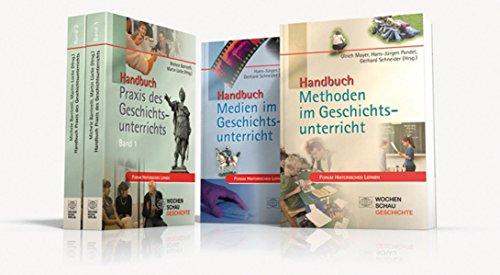 Handbuch Geschichtsunterricht, 4 Bde.: Handbuch Medien im Geschichtsunterricht / Handbuch Praxis im Geschichtsunterricht (2 Bde.) / Handbuch Methoden ... (Forum Historisches Lernen)