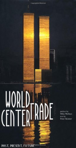 World Trade Center: Past, Present, Future by Peter Skinner (2011-08-02)