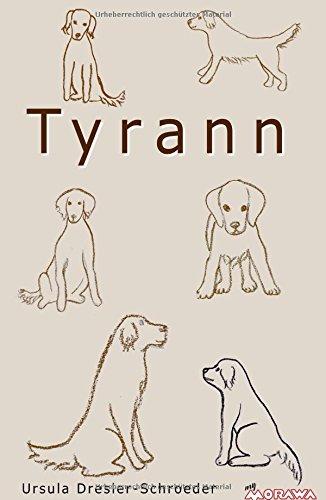 Tyrann: Wie es sich anfühlt, mit einem Hund zu leben