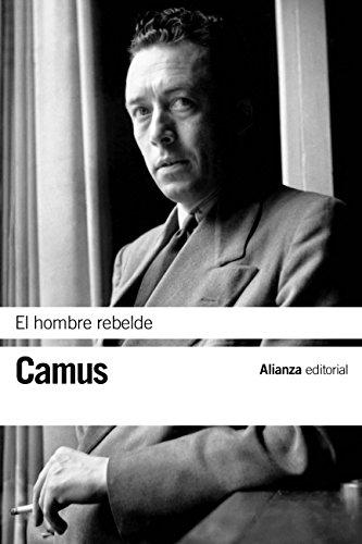 El hombre rebelde (El Libro De Bolsillo - Bibliotecas De Autor - Biblioteca Camus nº 3446) por Albert Camus