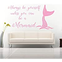 Always be yourself, unless you can be a Mermaid Quote, Vinyl Wall Art Sticker. Mural, Decal. Home, Wall Decor. Inspirational, Motivational Quote