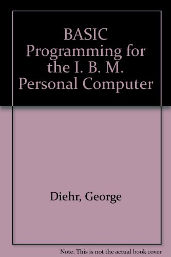 BASIC Programming for the I. B. M. Personal Computer