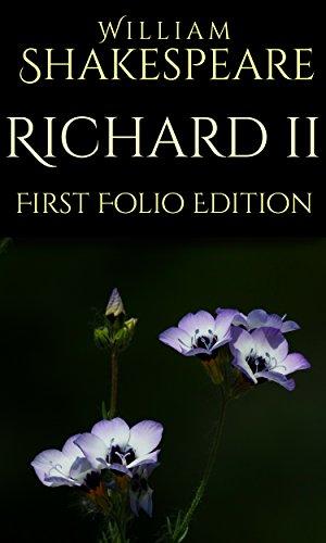 Richard II: First Folio Edition (First Folio Editions Book 16) (English Edition)