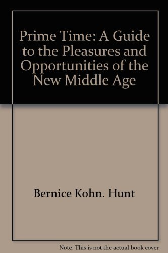 Title: PRIME TIME A Guide to the Pleasures and opportunit
