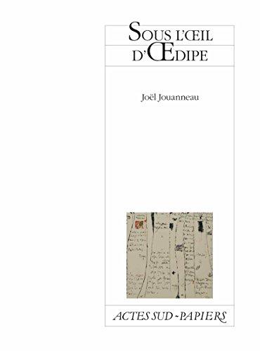 Sous l'œil d'Œdipe (Actes Sud-Papiers)