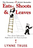 Eats, Shoots & Leaves: The Zero Tolerance Approach to Punctuation by Lynne Truss (2004-04-01)