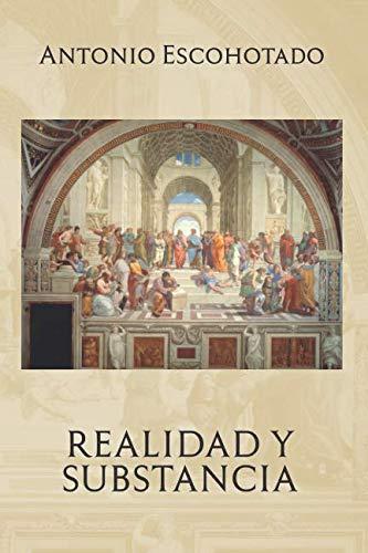 Realidad y substancia por Antonio Escohotado