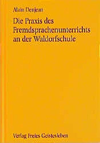 Fremdsprachenunterricht (Die Praxis des Fremdsprachenunterrichts an der Waldorfschule (Menschenkunde und Erziehung))