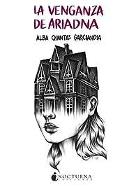 La venganza de Ariadna par Alba Quintas Garciandia