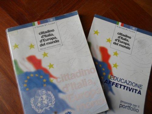 Cittadini d'Italia, d'Europa, del mondo. Manuale di educazione civica. Per le Scuole