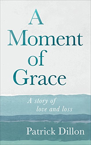 A Moment of Grace by [Dillon, Patrick]