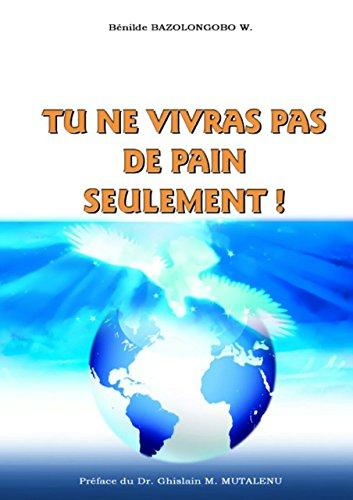 TU NE VIVRAS PAS DE PAIN SEULEMENT!