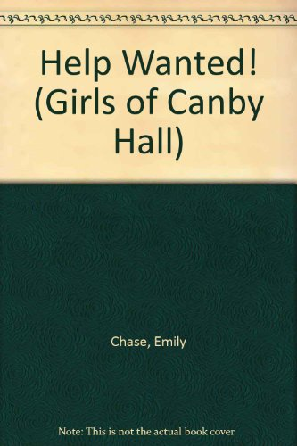 Help Wanted! (Girls of Canby Hall)