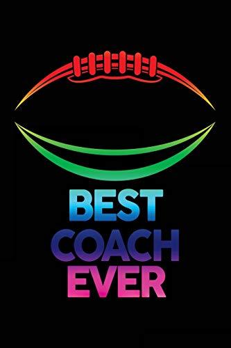 Best Coach Ever: Football Notebook For Coaches Gift V8 (Football Books for Kids) por Dartan Creations