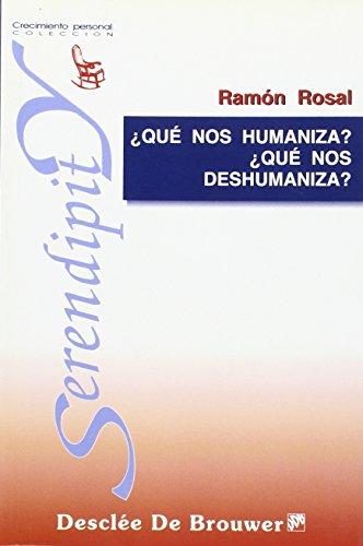 ¿Qué nos humaniza? ¿qué nos deshumaniza? (Serendipity) por Ramón Rosal Cortés