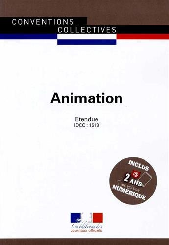 Animation, Convention collective nationale étendue 16ème édition Janvier 2015 - Brochure 3246 - IDCC : 1518