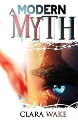 A Modern Myth: Volume 1