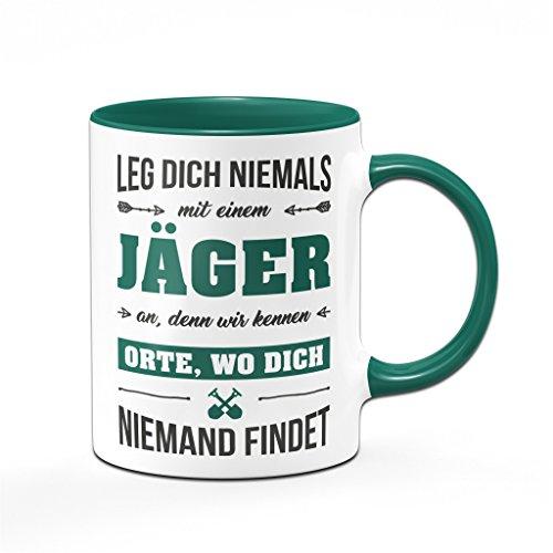 Jäger Tasse Leg Dich niemals mit einem Jäger an. Kaffeetasse - Sprüchetasse