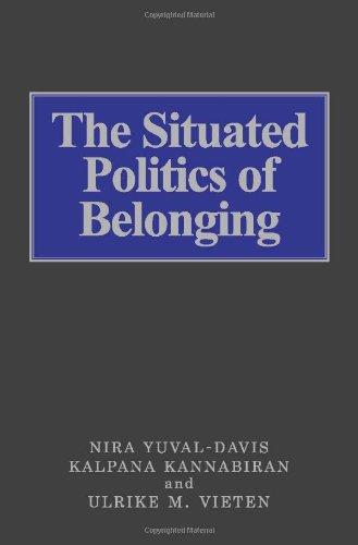 The Situated Politics of Belonging (SAGE Studies in International Sociology)