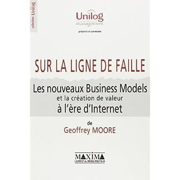 Sur la ligne de faille : Les Nouveaux Business Models et la création de valeur à l'ère d'Internet